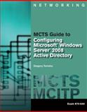 MCTS Guide to Configuring Microsoft® Windows Server® 2008 Active Directory