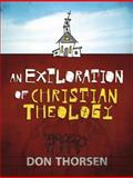 An Exploration of Christian Theology 0th Edition