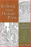 Luther and the Hungry Poor 9780800662387