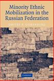 Minority Ethnic Mobilization in the Russian Federation 9780521032391