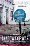 Shadows of War - Violence, Power, and International Profiteering in the Twenty-First Century 0th Edition