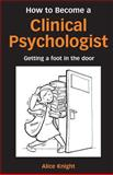How to Become a Clinical Psychologist 9781583912423