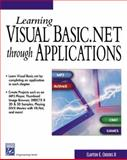 Learning Visual Basic.Net Through Applications 9781584502425