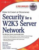 How to Cheat at Designing Security for a Windows Server 2003 Network 9781597492430