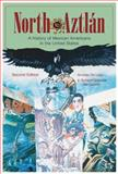 North to Aztlán 2nd Edition