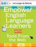 Empower English Language Learners with Tools from the Web 9781412972437