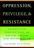 Oppression, Privilege, and Resistance 1st Edition