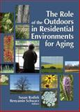 The Role of the Outdoors in Residential Environments for Aging 9780789032447