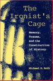 The Ironist's Cage 9780231102452