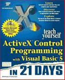 Teach Yourself Activex Control Programming with Visual Basic in 21 Days 9781575212456