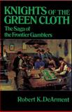 Knights of the Green Cloth 9780806122458