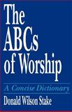 The ABCs of Worship 9780664252465