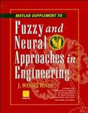 Fuzzy and Neural Approaches in Engineering, MATLAB Supplement 9780471192473