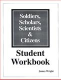 Soldiers, Scholars, Scientists and Citizens 9781882792474