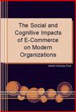 The Social and Cognitive Impacts of E-Commerce on Modern Organizations 9781591402497