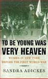 To Be Young Was Very Heaven 9780312162498