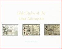 Slab Stelae of the Giza Necropolis 9780974002514