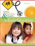 Safety, Nutrition and Health in Early Education 5th Edition