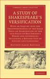 A Study of Shakespeare's Versification 9781108002530