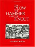 The Plow, the Hammer, and the Knout 9780226422534