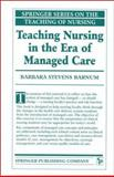 Teaching Nursing in the Era of Managed Care 9780826112545