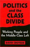 Politics and the Class Divide 9781566392556