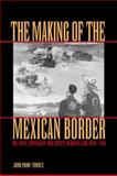 The Making of the Mexican Border 9780292752559