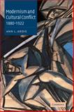 Modernism and Cultural Conflict, 1880-1922 9780521052559