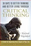 30 Days to Better Thinking and Better Living Through Critical Thinking 2nd Edition