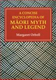 A Concise Encyclopedia of Maori Myth and Legend 9780908812561
