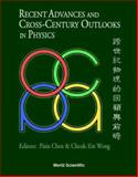 Recent Advances and Cross-Century Outlooks in Physics 9789810242565