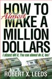 HOW to almost MAKE A MILLION DOLLARS 9780967402567