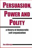 Persuasion, Power and Polity 9781572732582