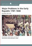 Major Problems in the Early Republic, 1787-1848 2nd Edition