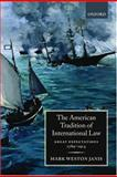 The American Tradition of International Law 9780198262589