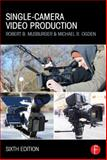 Single-Camera Video Production 6th Edition