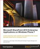 Microsoft SharePoint 2010 Enterprise Applications on Windows Phone 7 9781849682589