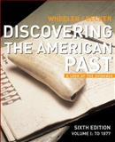 Discovering the American Past to 1877 6th Edition