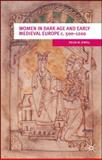 Women in Dark Age and Early Medieval Europe C. 500-1200 9780333912591