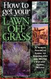 How to Get Your Lawn off Grass 9781550172591