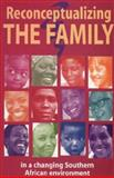 Reconceptualizing the Family in a Changing Southern African Environment 9780797422599