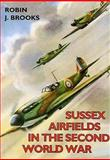 Sussex Airfields in the Second World War 9781853062599