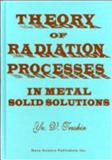 Theory of Radiation Processes in Metal Solid Solutions 9781560722601