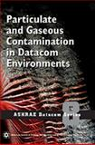 Particulate and Gaseous Contamination in Datacom Environments 9781933742601