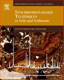 Synchrotron-Based Techniques in Soils and Sediments 9780444532619