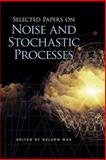 Selected Papers on Noise and Stochastic Processes 9780486602622