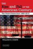 The Rise and Fall of the American Century 9780195382624