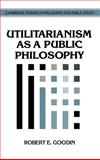Utilitarianism as a Public Philosophy 9780521462631