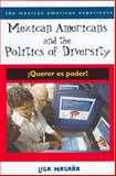 Mexican Americans and the Politics of Diversity 9780816522651