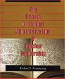 The Praxis of School Administration and Teacher Leadership 9781550592658